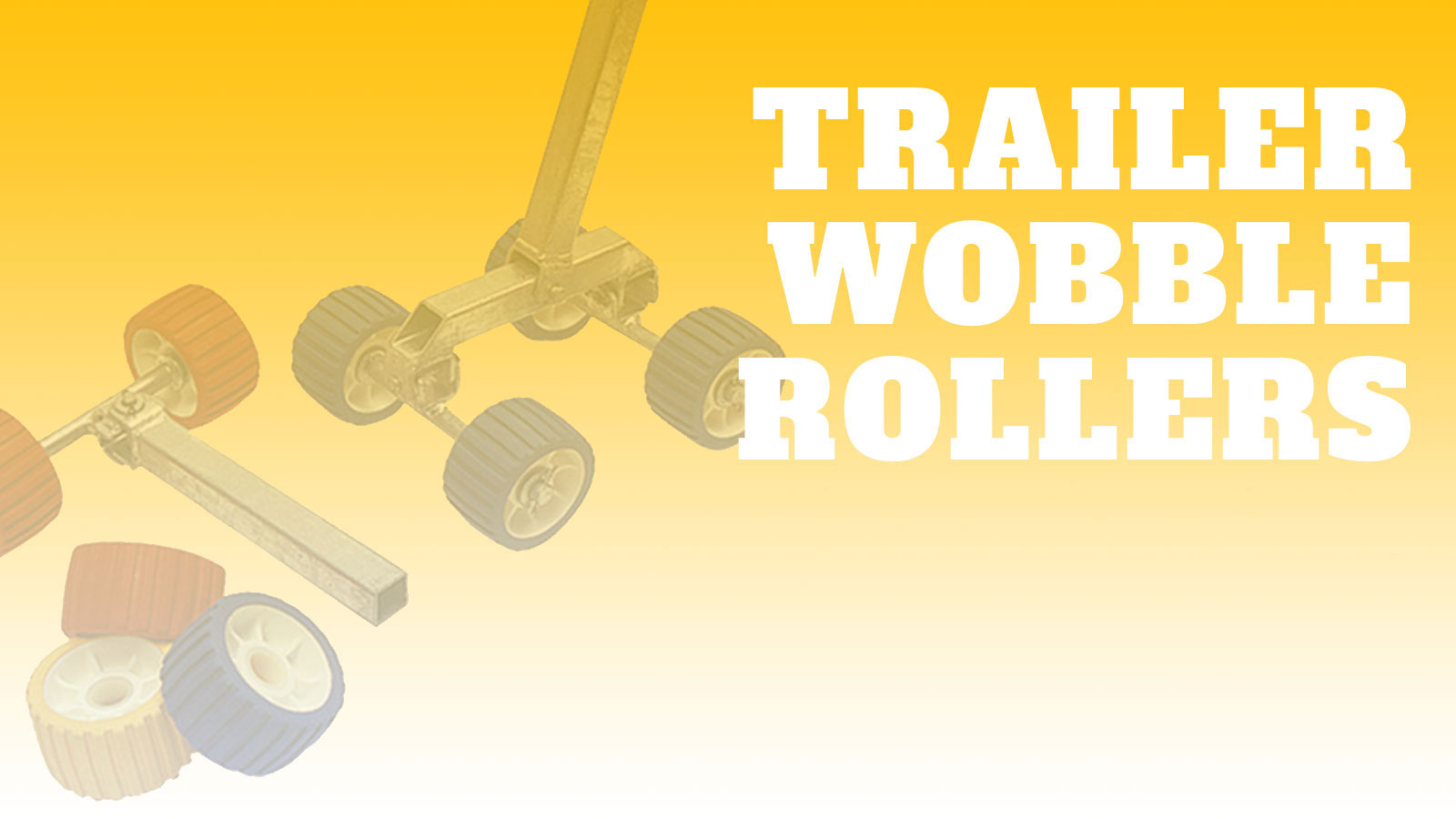 Trailer-Wobble-Rollers